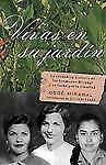 Vintage Espanol: Vivas en Su Jardín : La Verdadera Historial de las Hermanas...