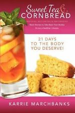 Sweet Tea and Cornbread : Inspiring, Motivating and Empowering Black Women to...