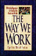 The Way We Work: A Practical Approach for Dealing With People on the Job, Tobias