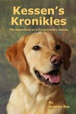NEW - Kessen's Kronikles: The Adventures of a Cross Country Canine