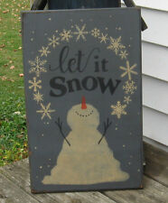 PRIMITIVE COUNTRY LET IT SNOW ~SNOWMAN~WINTER~ CHRISTMAS