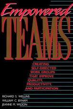 Empowered Teams, Wilson, Jeanne M., Byham, William C., Wellins, Richard S., Good