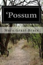 'Possum by Mary Grant Bruce (2016, Paperback)