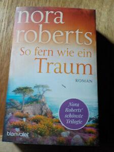 So fern wie ein Traum Die Templeton-Trilogie, Bd. 3 Nora Roberts ISBN 9783734108