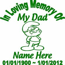 IN LOVING MEMORY DAD SMURF CUSTOM VINYL DECAL STICKER GRAPHIC RIP FATHER WHITE