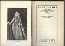 Antique book The Tuileries by G Lenotre 1934 1st edn good condition illustrated