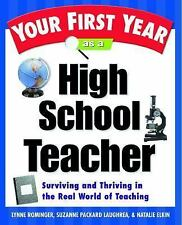 Your First Year As a High School Teacher : Making the Transition from Total Nov