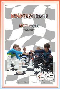 Kinderschach Methodik 1 - Schach lernen und lehren kindgerecht leicht gemacht