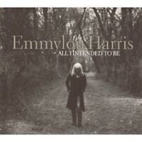 "EMMYLOU HARRIS ""ALL I INTENDED TO BE"" CD COUNTRY NEU"
