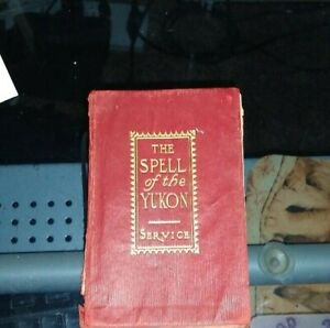 1907 The Spell of the Yukon and Other Verses ANTIQUE POETRY by Robert W. Service