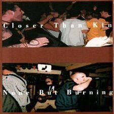 Closer Than Kin; None But Burning - Closer Than Kin / None But Burning #3379 (,