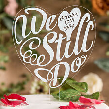 We Still Do - Personalised Wedding Anniversary Cake Topper Engraved Decorations
