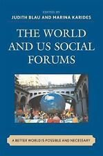 The World and U. S. Social Forums : A Better World Is Possible and Necessary...
