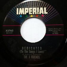 the 3 FRIENDS 45 Dedicated / Happy As A Man Can Be IMPERIAL doowop Dm300