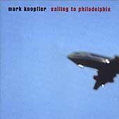 Mark Knopfler - Sailing to Philadelphia (2001)
