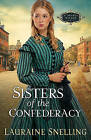 NEW Sisters of the Confederacy (Secret Refuge, Book 2) by Lauraine Snelling