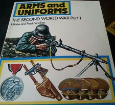 : Arms and Uniforms : The Second World War Vol. I by Liliane Funcken