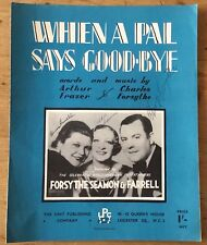 """Rare signed sheet music-""""When a pal says goodbye""""Signed Forsythe,Seamon,Farrell."""