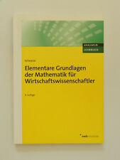 Elementare Grundlagen der Mathematik für Wirtschaftswissenschaftler Schwarze