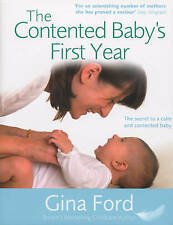The Contented Baby's First Year: The Secret to a Calm and Contented Baby by Gin…