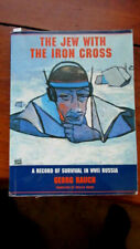 The Jew with the Iron Cross A Record of Survival in WWII Russia by Georg Rauch
