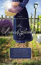 An Amish Garden by Kathleen Fuller, Beth Wiseman, Vannetta Chapman and Tricia...