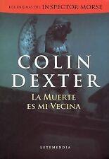 La Muerte Es Mi Vecina (Spanish Edition) by Colin Dexter