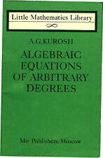 Algebraic Equations of Arbitrary Degrees Kurosh 1977 Advanced Math High Algebra