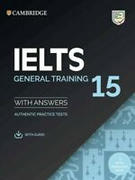 Cambridge Practice Tests IELTS 15 for General  Student only Book with Answers