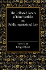 The Collected Papers of John Westlake on Public International Law (2014,...