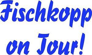 Auto Aufkleber - Fischkopp on Tour! - in 2 Größen und diversen Farben Art. 993