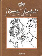 Quino. ¡Cuánta bondad! Lumen. Del autor de Mafalda y Premio Principe de Asturias