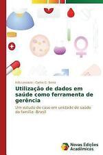 Utilizacao de Dados Em Saude Como Ferramenta de Gerencia by Leoneza Ines and...