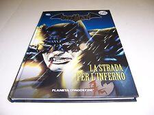 BATMAN LA LEGGENDA VOLUME 28 LA STRADA PER L'INFERNO ED.PLANETA PERFETTO AFFARE!