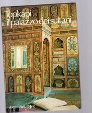 documenti d arte De agostini-topkapi il palazzo sultani