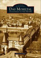 Das Moseltal zwischen Koblenz und Trier 1920-1950 Geschichte Bildband Buch Fotos