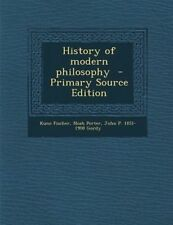 NEW History of Modern Philosophy - Primary Source Edition by Kuno Fischer
