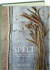 Spelt Cakes, Cookies, Breads and Meals from the Good Grain (hc) Roger Saul NEW