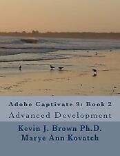 Adobe Captivate 9: Book 2: Advanced Development (Paperback or Softback)