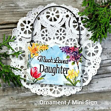DAUGHTER Wood Ornament * Package Decoration Everyday Mini Sign * Family *USA