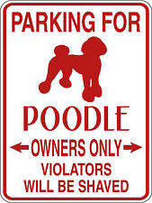 """CUSTOM PARKING FOR POODLE DOG OWNERS ONLY PET SIGN 9""""X12"""" NO PARKING"""