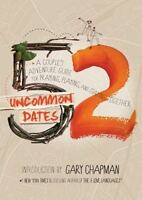 52 Uncommon Dates: A Couple's Adventure Guide for Praying, Playing, and Staying