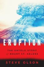 Eruption : The Untold Story of Mount St. Helens by Steve Olson (2016, Hardcover)
