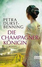 Die Champagnerkönigin / Jahrhundertwind-Trilogie Bd. 2 von Petra Durst Benning