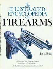 The Illustrated Encyclopedia of Firearms