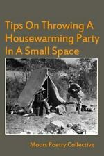 Tips on Throwing a Housewarming Party in a Small Space by Moors Poetry...