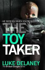 The Toy Taker (DI Sean Corrigan, Book 3) (Di Sean Corrigan 3),Luke Delaney