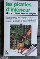 Livre * LES PLANTES D'INTÉRIEUR : BIEN LES CHOISIR, LES SOIGNER * de MIOULANE !!