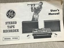 Users manual for the GE Stereo Tape Reel to Reel Recorder model TP1150
