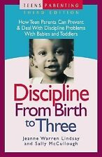 Discipline from Birth to Three: How Teen Parents Can Prevent and Deal with Disc